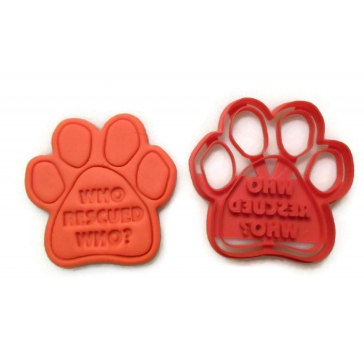 Who Rescued Who Dog Paw cookie cutter fondant cutter